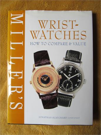 Wristwatches: How to Compare & Value by Miller's. hardback