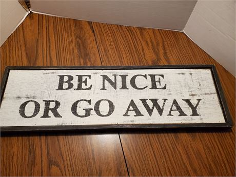 Be Nice Or Go Away Sign