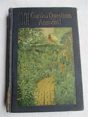Antique 1929 Edition 1001 Garden Questions & Answers Approx 300 Pgs