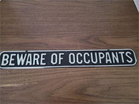 Beware of Occupants Metal Sign