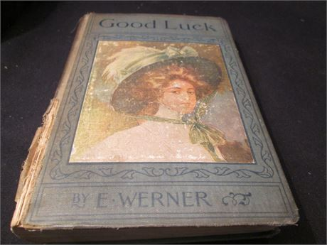 """Antique Book """" Good Luck"""" By E Werner 1912"""